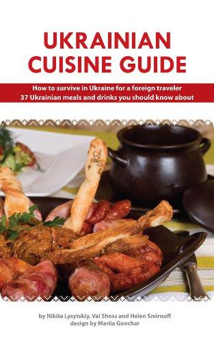 Ukrainian Cuisine Guide by Nikita Lysytskiy, Val Shoss, Helen Smirnoff