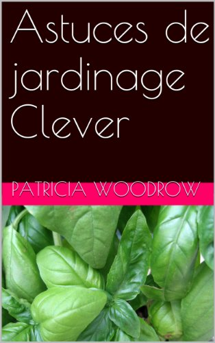 Couverture du livre Astuces de jardinage Clever
