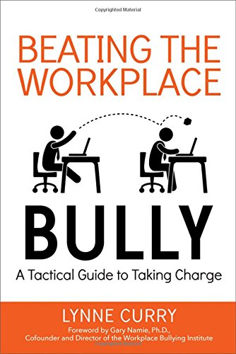 Beating the Workplace Bully: A Tactical Guide to Taking Charge PDF