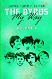 img - for The Byrds - My Way - Volume 4 book / textbook / text book