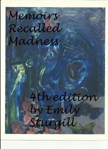 Memoirs Recalled Madness: a personal account of living with manic depressive illness.