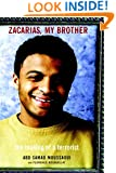 Zacarias, My Brother: The Making of a Terrorist