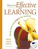img - for Keys to Effective Learning: Study Skills and Habits for Success (6th Edition) 6th (sixth) Edition by Carter, Carol J., Bishop, Joyce, Kravits, Sarah [2010] book / textbook / text book