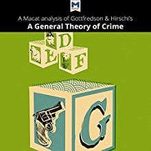A Macat Analysis of Michael R. Gottfredson and Travis Hirschi's A General Theory of Crime Audiobook by William J. Jenkins Narrated by  Macat.com