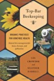 Top-Bar Beekeeping: Organic Practices for Honeybee Health