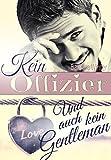 img - for Kein Offizier - und auch kein Gentleman: Eine am sante und prickelnde Romanze (German Edition) book / textbook / text book