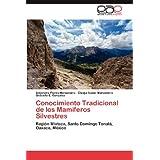 Conocimiento Tradicional de los Mamíferos Silvestres: Región Mixteca, Santo Domingo Tonalá, Oaxaca, México