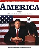 America (The Book): A Citizens Guide to Democracy Inaction unknown Edition by Stewart, Jon, The Writers of The Daily Show [2004]