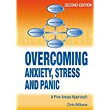 Overcoming Anxiety, Stress and Panic, 2nd Edition      A Five Areas Approachby Christopher Williams