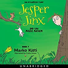 Jesper Jinx and the Mouse Mayhem, Book 7 Audiobook by Marko Kitti Narrated by  Recording Tales, Colin Jones