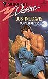 Found Father (Silhouette Desire) (0373057725) by Justine Davis
