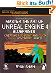 Master the Art of Unreal Engine 4: Cr...