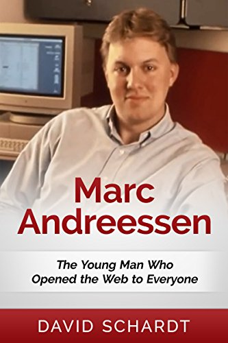 marc-andreessen-the-young-man-who-opened-the-web-to-everyone-webmasters-book-2-english-edition