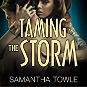 Taming the Storm: The Storm, Book 3 | [Samantha Towle]