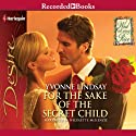 For the Sake of the Secret Child (       UNABRIDGED) by Yvonne Lindsay Narrated by Nicolette McKenzie
