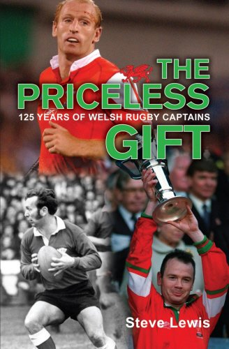 The Priceless Gift: 125 Years of Welsh Rugby Captains