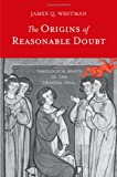 The Origins of Reasonable Doubt: Theological Roots of the Criminal Trial (Yale Law Library Series in Legal History and Reference)