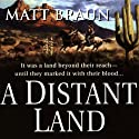 A Distant Land (       UNABRIDGED) by Matt Braun Narrated by George Guidall