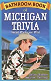 img - for Bathroom Book of Michigan Trivia book / textbook / text book