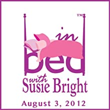 In Bed with Susie Bright 534: Strip Clubs Paying 'Rape' Tax and Wall Street Man Tells His Sex Story  by Susie Bright
