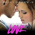 First Comes Love Hörbuch von Emily Goodwin Gesprochen von: Philip Alces, Romy Nordlinger