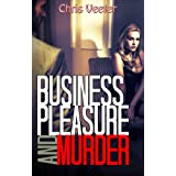 Business, Pleasure and Murder (mystery suspense thriller)by Chris Veeter