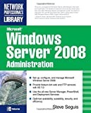 Steve Seguis Microsoft Windows Server 2008 Administration (Network Professionals Library)