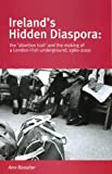 Ann Rossiter Ireland's Hidden Diaspora: The Abortion Trail and the Making of a London-Irish Underground, 1980-2000