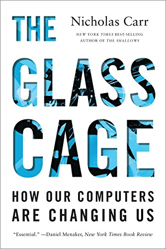 The Glass Cage: How Our Computers Are Changing Us PDF