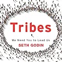Tribes: We Need You to Lead Us Audiobook by Seth Godin Narrated by Seth Godin