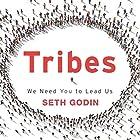 Tribes: We Need You to Lead Us Hörbuch von Seth Godin Gesprochen von: Seth Godin