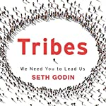 Tribes: We Need You to Lead Us | Seth Godin