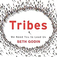 Tribes: We Need You to Lead Us (       UNABRIDGED) by Seth Godin Narrated by Seth Godin