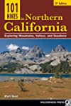 101 Hikes in Northern California: Exp...