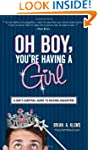 Oh Boy, You're Having a Girl: A Dad's...