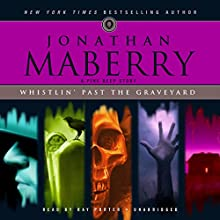 Whistlin' Past the Graveyard: A Pine Deep Story (       UNABRIDGED) by Jonathan Maberry Narrated by Ray Porter