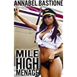 Mile High Menage (F/M/F Threesome Menage Erotic Erotica)by Annabel Bastione