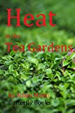 Heat in the Tea Gardens