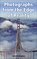 Photographs from the Edge of Reality: True Stories About Shooting on Location, Surviving, and Learning Along the Way ebook download