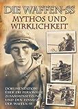 Die Waffen-SS - Mythos und Wirklichkeit
