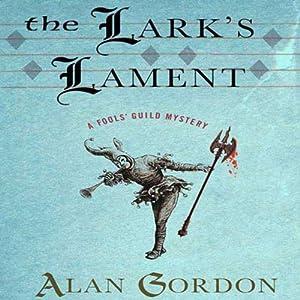The Lark's Lament: A Fools' Guild Mystery   [Alan Gordon]