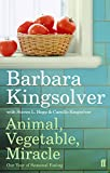 img - for Animal, Vegetable, Miracle: Our Year of Seasonal Eating book / textbook / text book