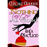 Nothing Tastes As Good (Cupcake Goddess) ~ Sh�a MacLeod