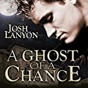 A Ghost of a Chance (       UNABRIDGED) by Josh Lanyon Narrated by Kevin R. Free
