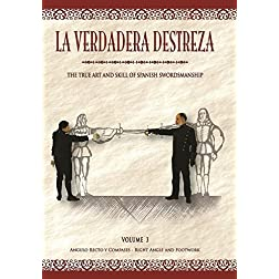 La Verdadera Destreza: The True Art and Skill of Spanish Swordsmanship. Angulo Recto y Compases - Right Angle and Footwork