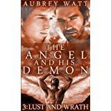 The Angel and His Demon Book 3: Lust and Wrath (Gay Angels, Gay Demons)by Aubrey Watt