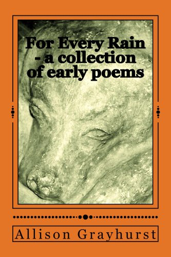 Amazon.com: For Every Rain - a collection of early poems eBook: Allison Grayhurst: Books