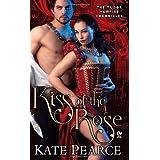 Kiss of the Rose: The Tudor Vampire Chronicles ~ Kate Pearce