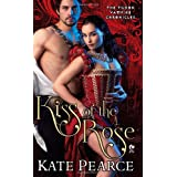 Kiss of the Rose (Tudor Vampire Chronicles)by Kate Pearce