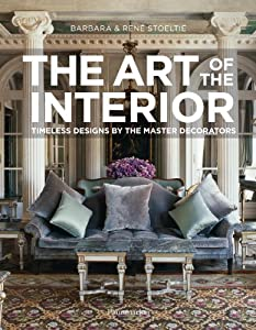 The Art of the Interior: Timeless Designs by the Master Decorators from Flammarion